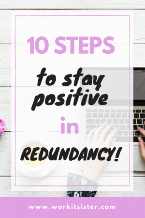 10 steps to stay positive in redundancy