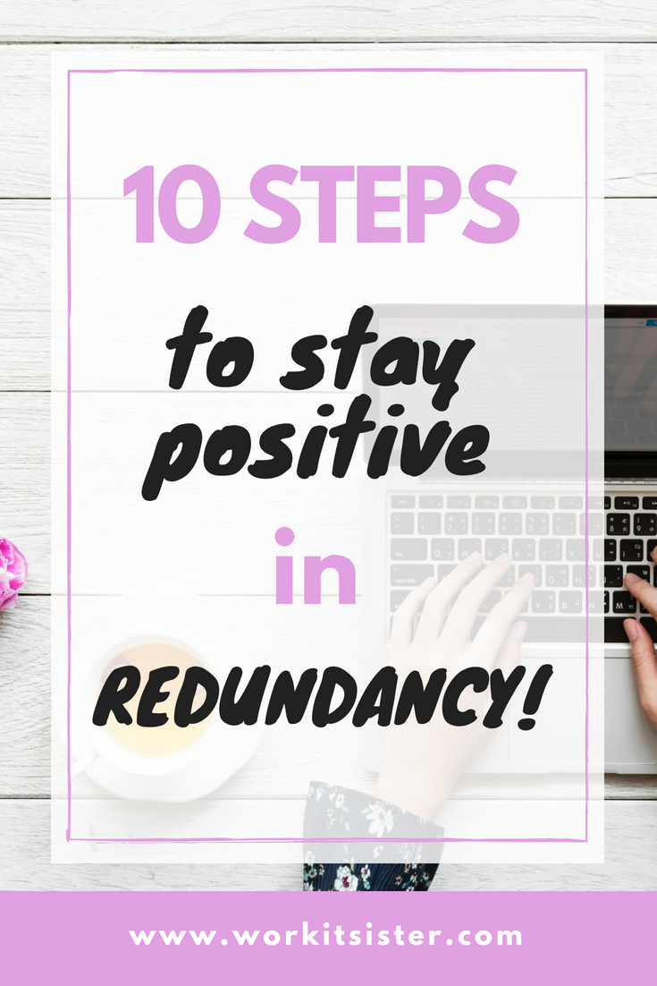 How to stay positive in redundancy, end of contract or between jobs can be difficult, you can follow these 10 steps to help you stay positive. #staypositive #redundant