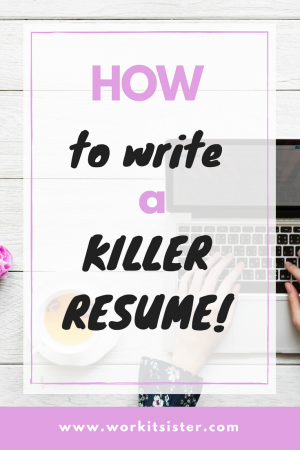 How to write a killer resume!