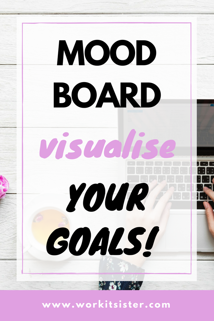 Get your mood board inspiration, visualise your goals! How to create a mood board, picture your goals with a mood board. #moodboard | #goals, how to achieve your goals