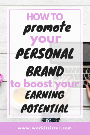 How to promote your personal brand to boost your earning potential