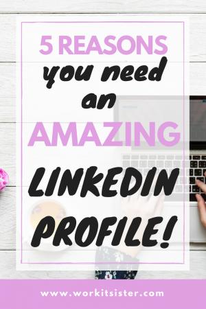 5 reasons you need an amazing Linkedin profile