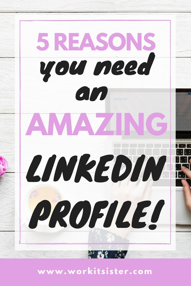 5 Reasons You Need an Amazing Profile on Linkedin