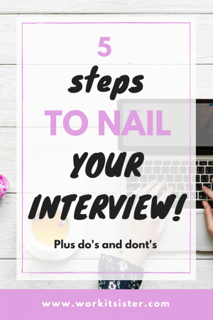 5 steps to nail your interview plus do's and dont's