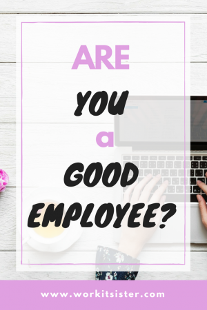Are you a good employee?