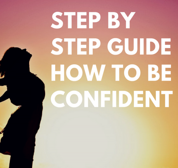 Step By Step Guide How to Be Confident