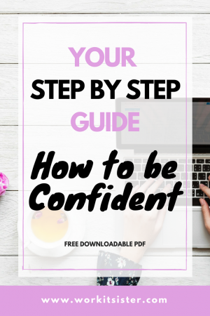Step by step guide how to be confident work it sister step by step guide how to be confident 2 ccuart Images
