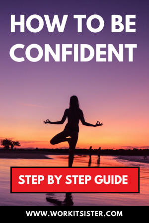 Step by step - How to be confident