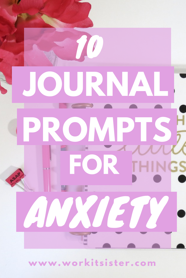 10 Journal Prompts for Anxiety and How to Set Up An Anxiety Journal