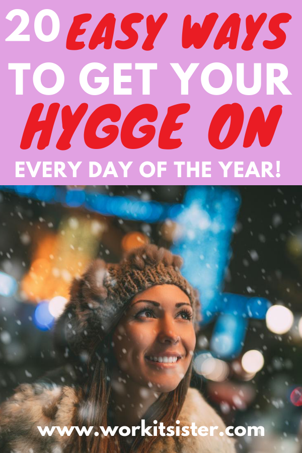 20 Easy Ways to Get Your Hygge On Every Day of The Year!
